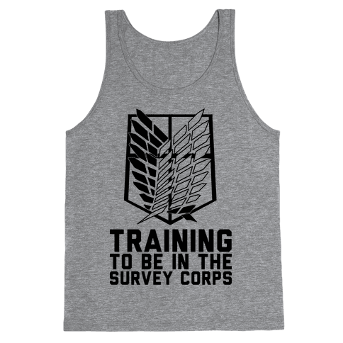 Training To Be In The Survey Corps Tank Top