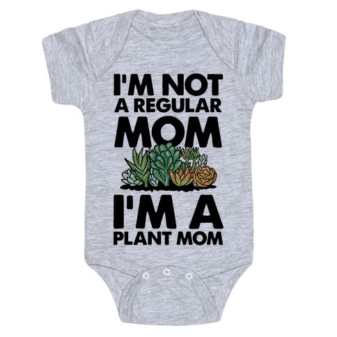 I'm Not a Regular Mom I'm a Plant Mom Baby Onesy