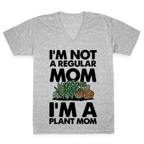 I'm Not a Regular Mom I'm a Plant Mom V-Neck Tee Shirt