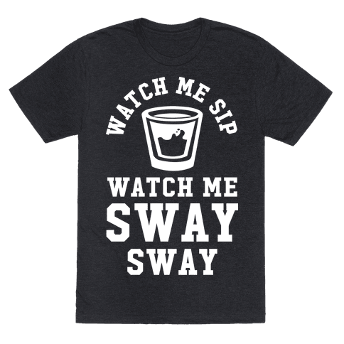Watch Me Sip Watch Me Sway Sway