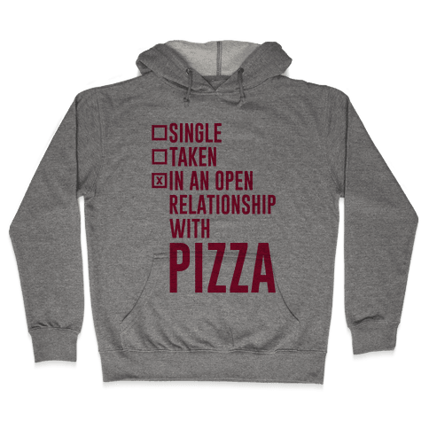 I'm In An Open Relationship With Pizza Hooded Sweatshirt