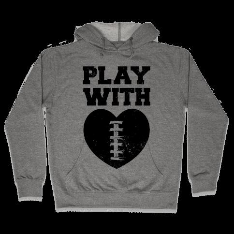 Play With Heart (Football) Hooded Sweatshirt