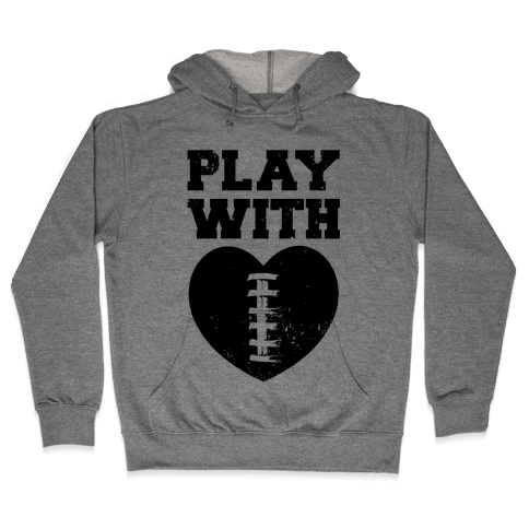 Play With Heart (Football) Hooded Sweatshirt