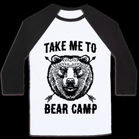 Take Me to Bear Camp Baseball Tee