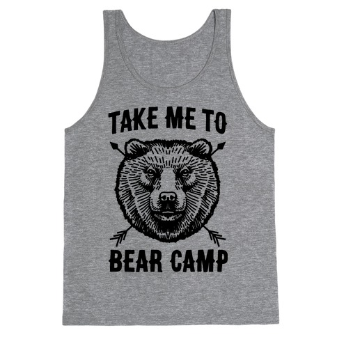 Take Me to Bear Camp Tank Top