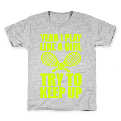 Yeah I Play Like A Girl (Tennis) Kids T-Shirt