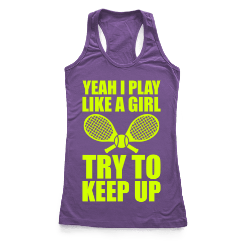 Yeah I Play Like A Girl (Tennis) Racerback Tank Top