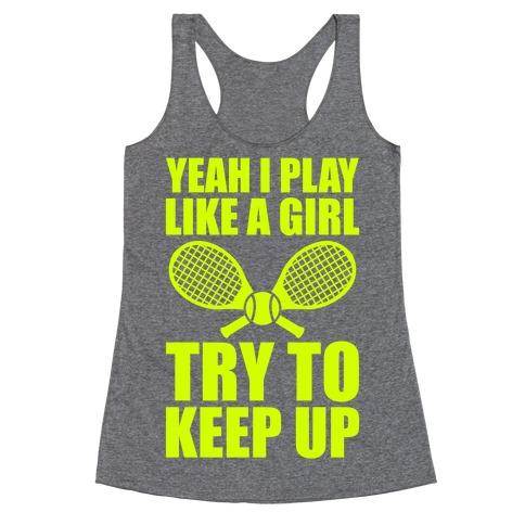 Yeah I Play Like A Girl (Tennis) Racerback Tank Top