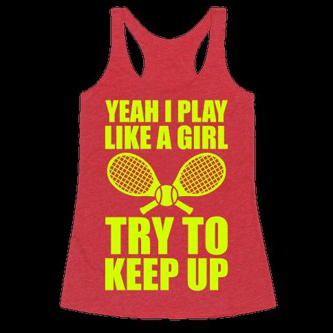 Yeah I Play Like A Girl (Tennis)