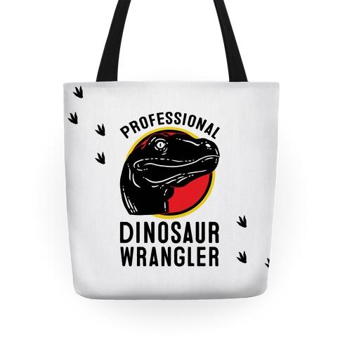 Professional Dinosaur Wrangler Tote