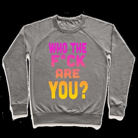 Who the F*** Are You?! (dark) Pullover