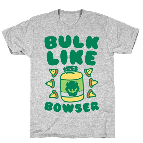Bulk Like Bowser T-Shirt