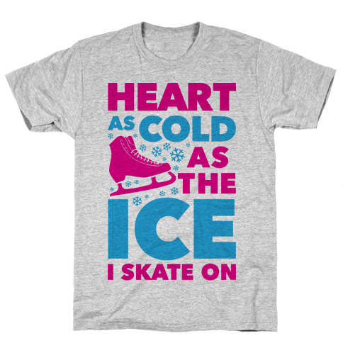 Heart As Cold As The Ice I Skate On Mens T-Shirt