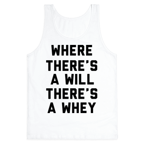 Where There's A Will, There's A Whey Tank Top