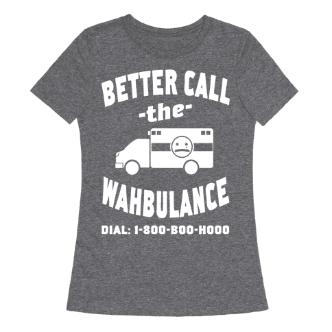 Better Call the Wahbulance