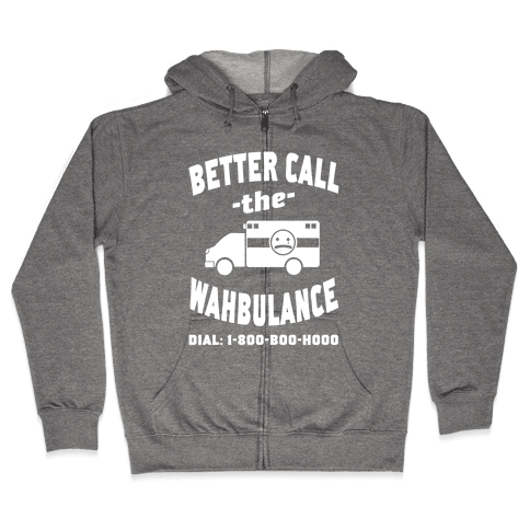 Better Call the Wahbulance Zip Hoodie