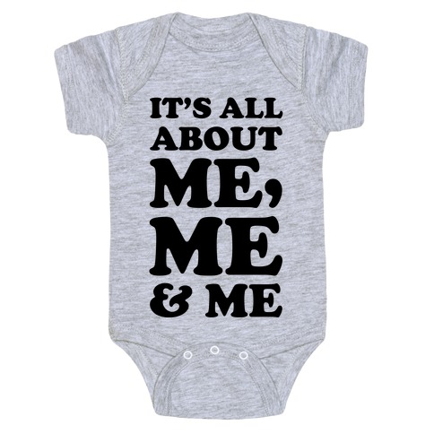 It's All about Me Me and Me Baby Onesy