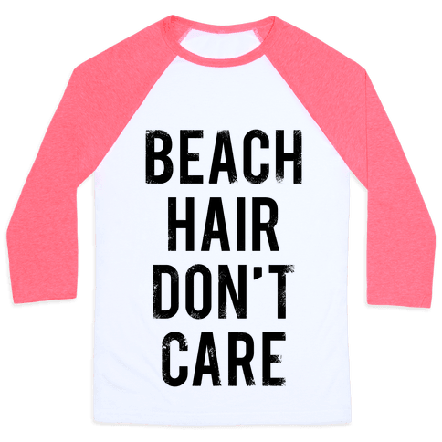 Beach Hair Don't Care Baseball Tee
