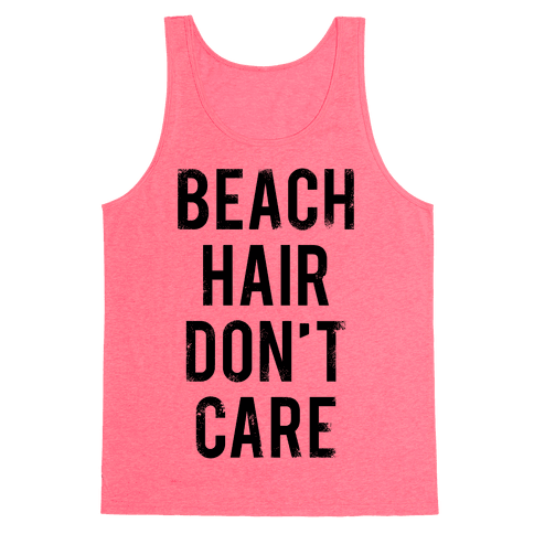 Beach Hair Don't Care Tank Top