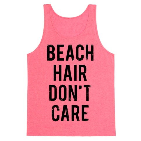 Beach Hair Don't Care Tank Top