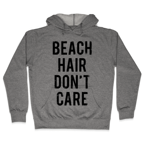 Beach Hair Don't Care Hooded Sweatshirt