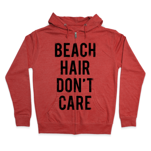 Beach Hair Don't Care Zip Hoodie