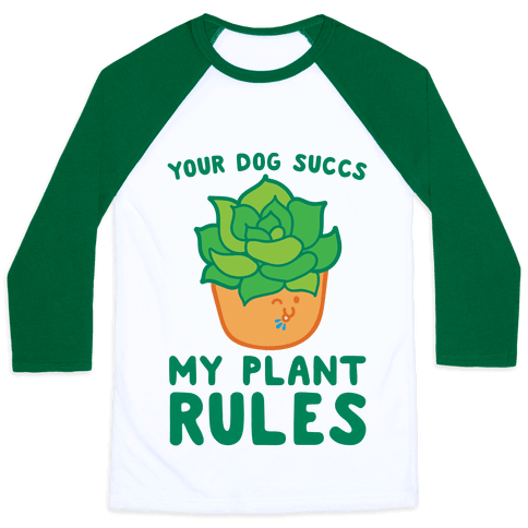 Your Dog Succs My Plant Rules