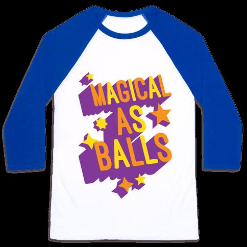 Magical As Balls Baseball Tee