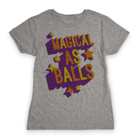 Magical As Balls Womens T-Shirt