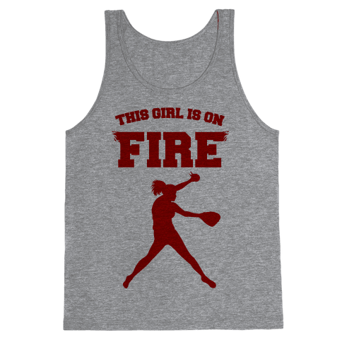 This Girl Is On Fire Tank Top