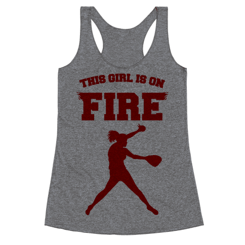 This Girl Is On Fire Racerback Tank Top