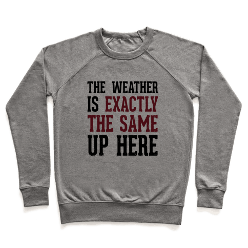 The Weather Is Exactly The Same (Tank) Pullover