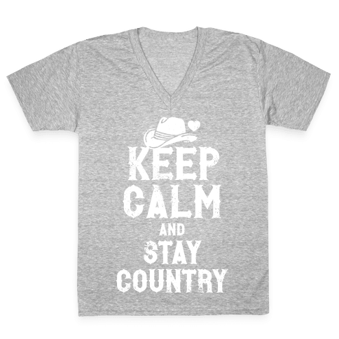 Keep Calm And Stay Country (White Ink) V-Neck Tee Shirt
