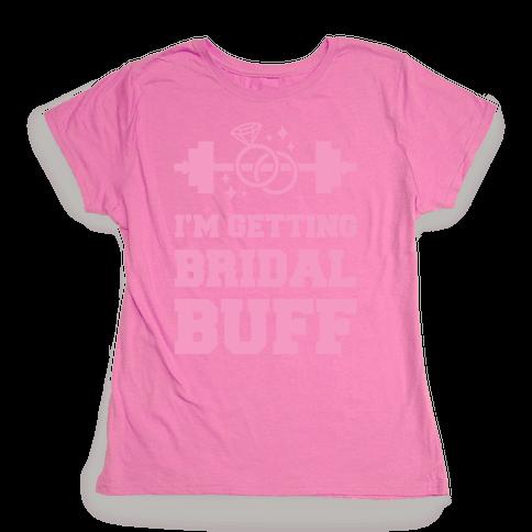 I'm Getting Bridal Buff Womens T-Shirt