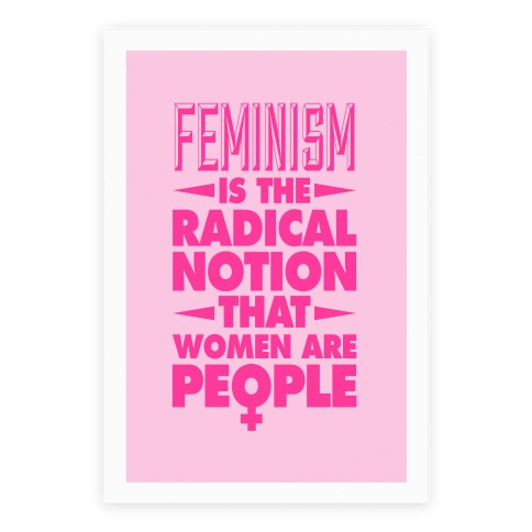 Feminism: A Radical Notion Poster