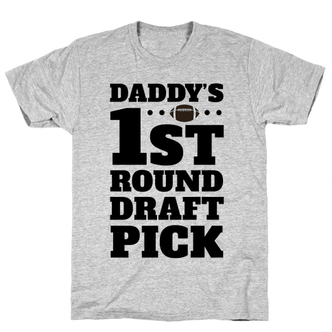 Daddy's First Round Draft Pick Mens T-Shirt