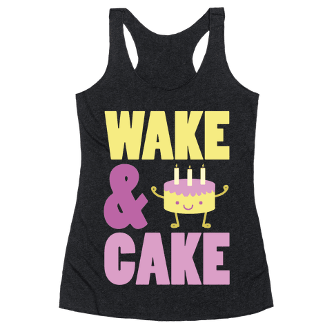 Wake and Cake Racerback Tank Top