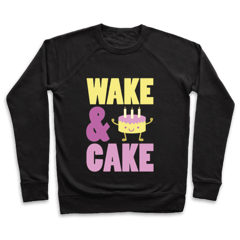 Wake and Cake Pullover
