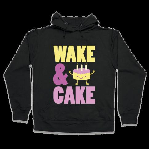 Wake and Cake Hooded Sweatshirt