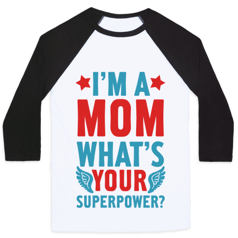 I'm A Mom, What's Your Superpower? Baseball Tee