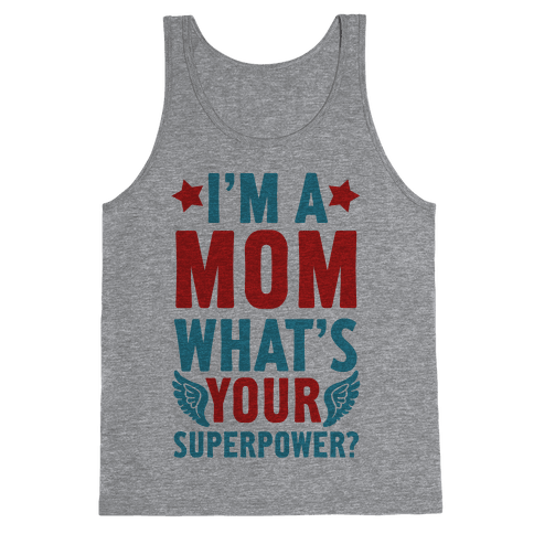 I'm A Mom, What's Your Superpower? Tank Top