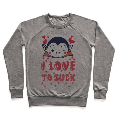 I Love To Suck Vampire Pullover