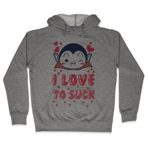 I Love To Suck Vampire Hooded Sweatshirt