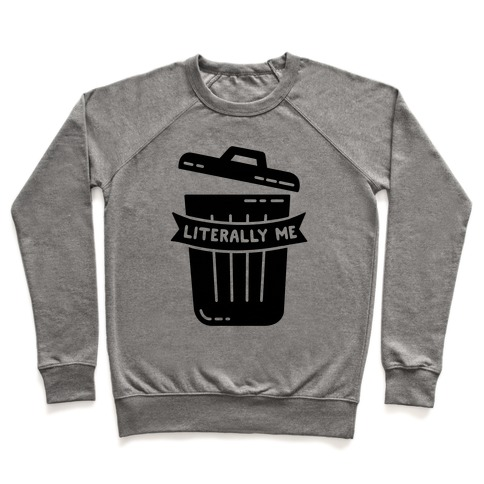 Literally Me (Trash) Pullover