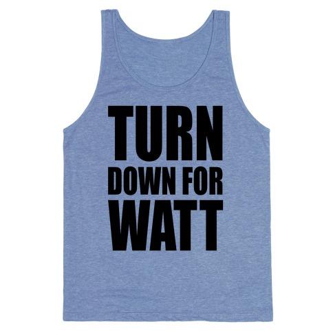 Turn Down For Watt Tank Top