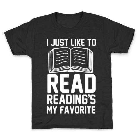 I Just Like To Read Reading's My Favorite Kids T-Shirt