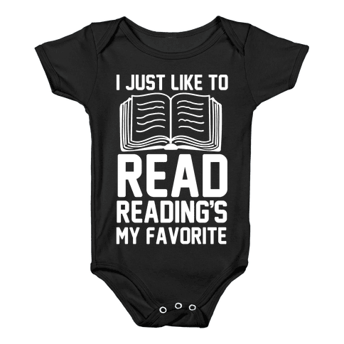 I Just Like To Read Reading's My Favorite Baby Onesy