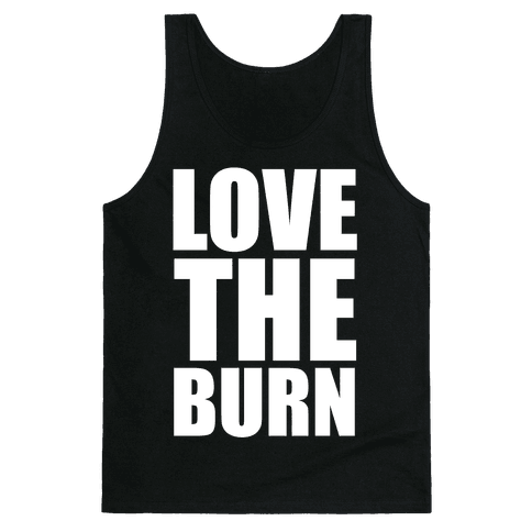 Love the Burn Tank Top