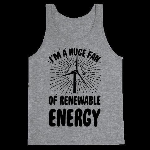 I'm a Big Fan...of Renewable Energy! Tank Top