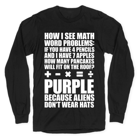 How I See Math Word Problems Long Sleeve T-Shirt